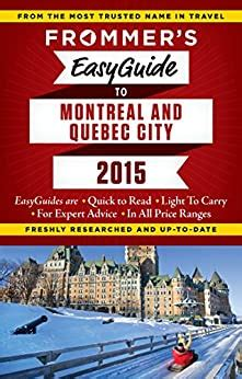 Frommer's EasyGuide to Montreal and Quebec City 2015 (Frommer's EasyGuides)