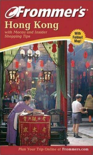 Frommer's Hong Kong: With Macau and Insider Shopping Tips (Frommer′s Complete Guides)