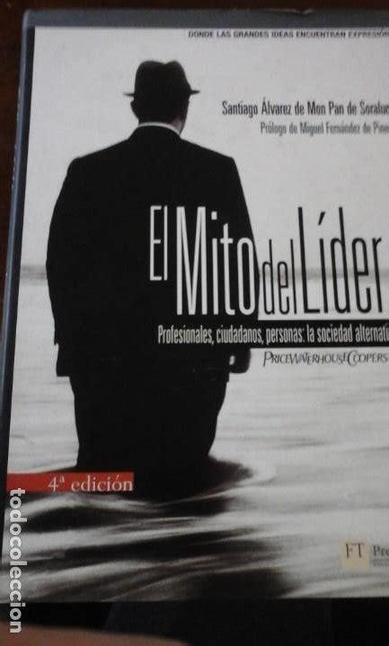 Ft Ph El Mito Del Lider Profesionales Ciudadanos Personas La Sociedad Alternativa