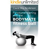Functional Training With The Bodymate Fitness Ball English Edition