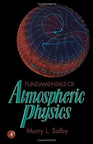 Fundamentals Of Atmospheric Physics International Geophysics