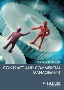 Fundamentals of Contract and Commercial Management (IACCM Series)