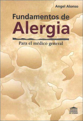Fundamentos De Alergia Fundamentals Of Allergy Para El Medico General For The General Practitioner