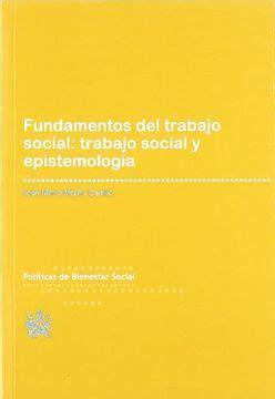 Fundamentos Del Trabajo Social Trabajo Social Y Epistemologia