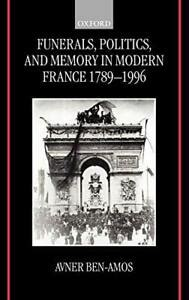 Funerals Politics And Memory In Modern France 1789 1996