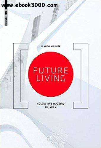 Future Living Collective Housing In Japan