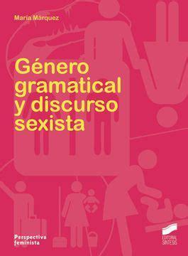 Género gramatical y discurso sexista (Perspectiva Feminista)