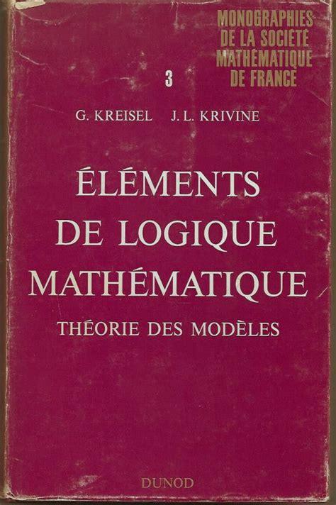 G. Kreisel,... J. L. Krivine,... Éléments de logique mathématique : Théorie des modèles