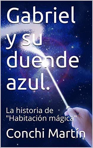 Gabriel Y Su Duende Azul La Historia De Habitacion Magica