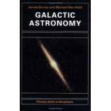 Galactic Astronomy Princeton Series In Astrophysics By James Binney 1998 08 17