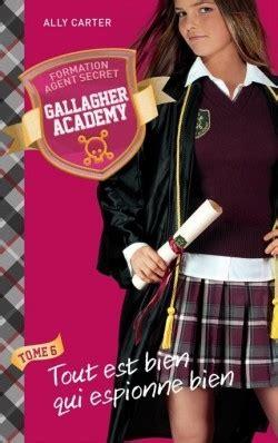 Gallagher Academy Tome 6 Tout Est Bien Qui Espionne Bien