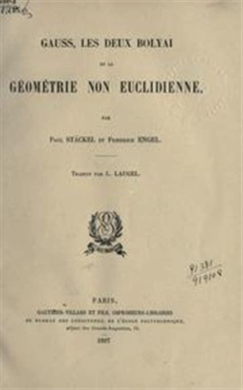 Gauss Les Deux Bolyai Et La Geometrie Non Euclidienne Classic Reprint