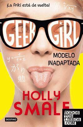 Geek Girl 2 Modelo Inadaptada Geek Girl 2