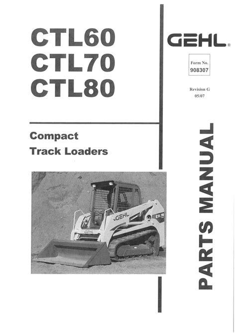Gehl Ctl 70 Operators Manual