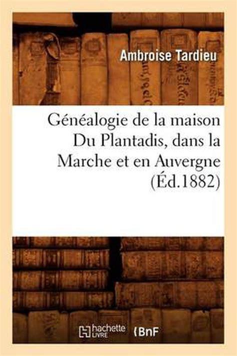 Genealogie De La Maison Du Plantadis