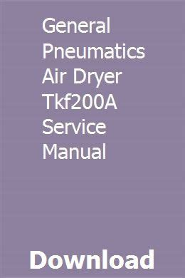 General Pneumatics Air Dryer Tkf200a Service Manual