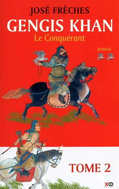 Gengis Khan Tome 2 Le Conquerant