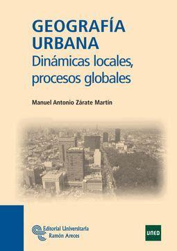 Geografia Urbana Dinamicas Locales Procesos Globales Manuales