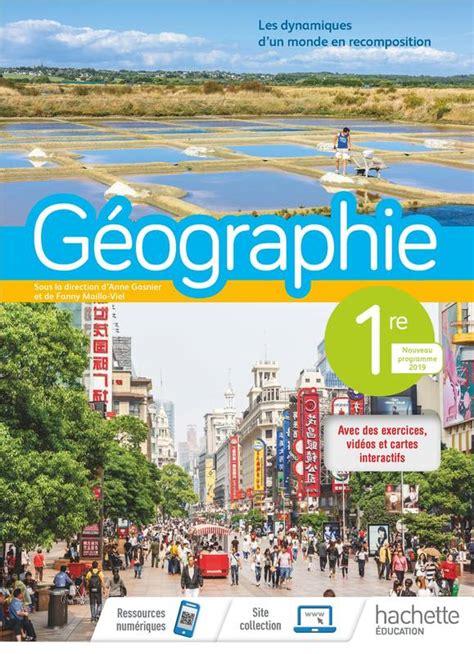 Geographie 1ere Livre Eleve Ed 2019 Geographie Gasnier Maillo Viel