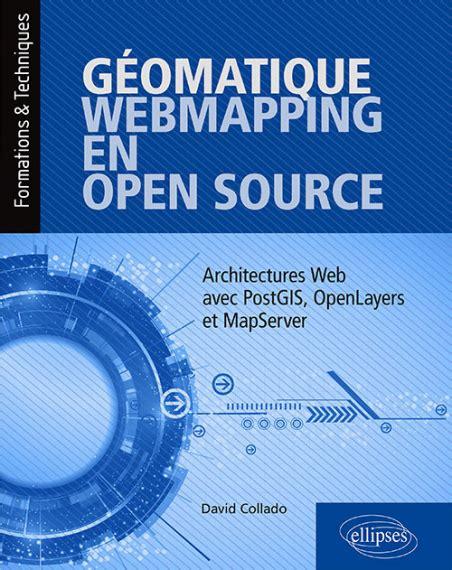 Geomatique Webmapping En Open Source Architectures Web Avec Postgis Openlayers Et Mapserver
