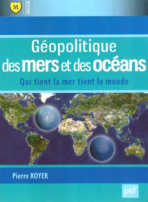 Geopolitique Des Mers Et Des Oceans