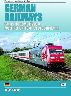 German Railways Part 1 Locomtoives Multiple Units Of Deutsche Bahn Part 1 European Handbooks