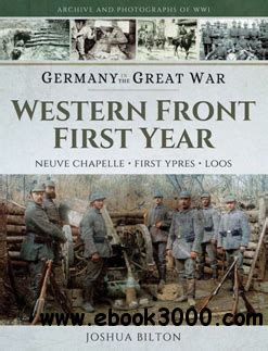 Germany In The Great War Western Front First Year Neuve Chapelle First Ypres Loos Archive And Photographs Of War