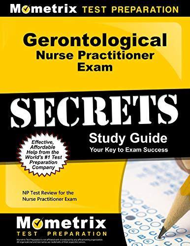 Gerontological Nurse Practitioner Exam Secrets Study Guide Np Test Review For The Nurse Practitioner Exam