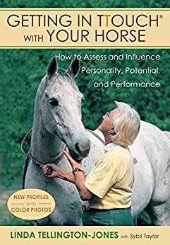 Getting In Ttouch With Your Horse How To Assess And Influence Personality Potential And Performance English Edition