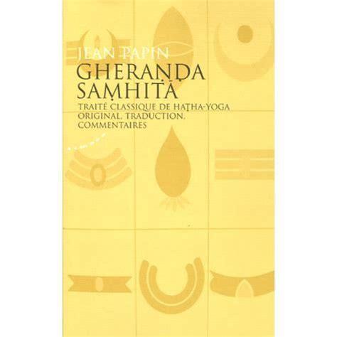 Gheranda Samhita Traite Classique De Hatha Yoga