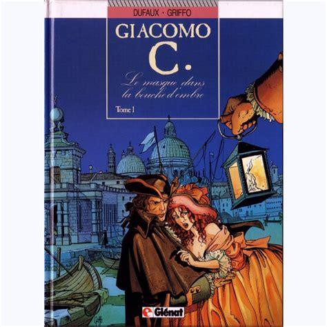 Giacomo C, tome 1 : Le Masque dans la bouche d'ombre