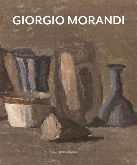 Giorgio Morandi Catalogo Della Mostra Bologna 15 Dicembre 2018 16 Febbraio 2019 Ediz Italiana E Inglese Arte