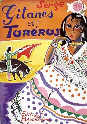 Gitanes et toreros orné de 84 dessins inédits et d'une couverture en couleurs de l'auteur.