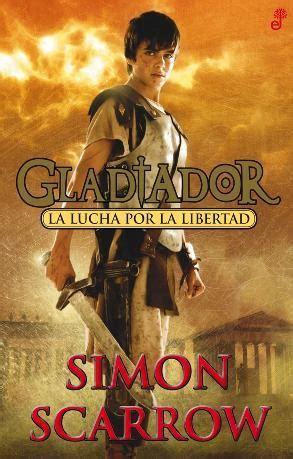 Gladiador La Lucha Por La Libertad