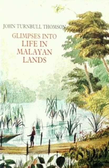 Glimpses into Life in Malayan Lands