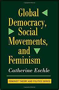 Global Democracy Social Movements And Feminism Feminist Theory And Politics English Edition