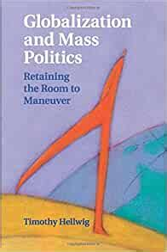 Globalization And Mass Politics Cambridge Studies In Comparative Politics