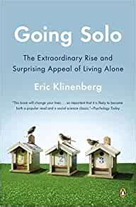 Going Solo The Extraordinary Rise And Surprising Appeal Of Living Alone English Edition