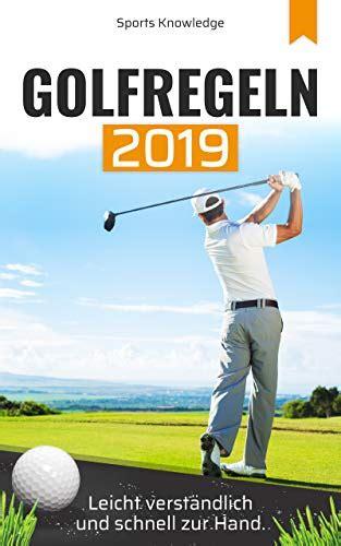 Golfregeln 2019 Leicht Verstandlich Und Schnell Zur Hand