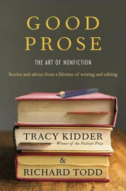 Good Prose The Art Of Nonfiction Tracy Kidder