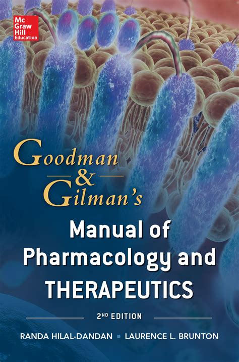 Goodman And Gilman Manual Of Pharmacology And Therapeutics Second Edition Goodman And Gilmans Manual Of Pharmacology
