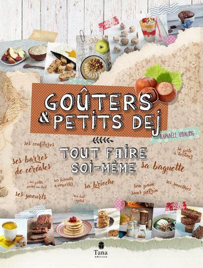 Gouter Et Petit Dej Tout Faire Soi Meme