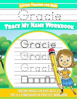 Gracie Letter Tracing For Kids Trace My Name Workbook Tracing Books For Kids Ages 3 5 Pre K And Kindergarten Practice Workbook