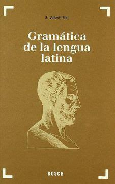 Gramatica De La Lengua Latina Morfologia Y Nociones De Sintaxis