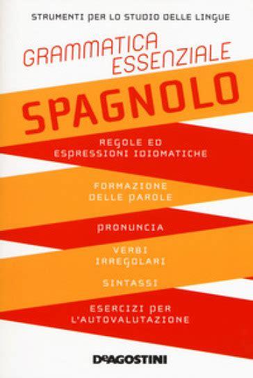 Grammatica Essenziale Spagnolo Tutto