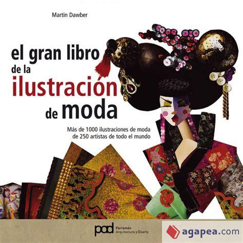 Gran Libro De La Ilustracion De Moda