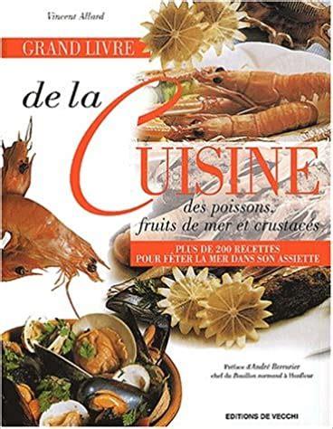 Grand Livre De La Cuisine Des Poissons Fruits De Mer Et Crustaces