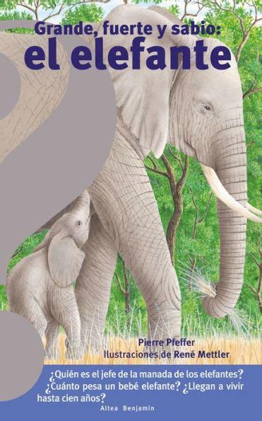 Grande Fuerte Y Sabio El Elefante Big Strong And Smart Elephant