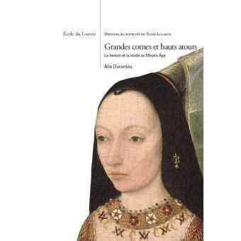 Grandes cornes et hauts atours : Le hennin et la mode au Moyen Age