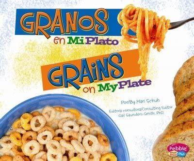 Granos En Miplato Grains On Myplate Pebble Plus Bilingual